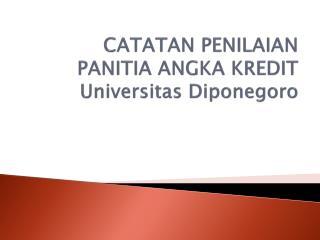 CATATAN PENILAIAN  PANITIA ANGKA KREDIT Universitas Diponegoro