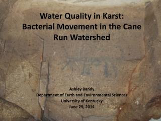 Water Quality in Karst: Bacterial Movement in the Cane Run Watershed