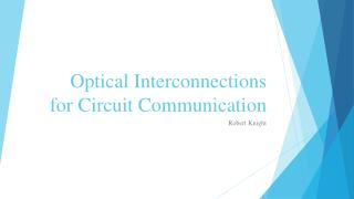 Optical Interconnections for Circuit Communication