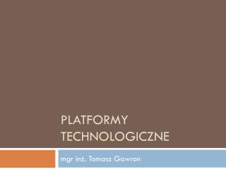 Platformy technologiczne