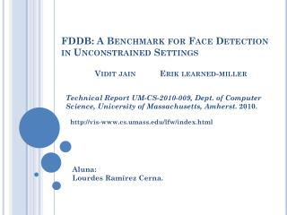 FDDB: A Benchmark for Face Detection in Unconstrained Settings