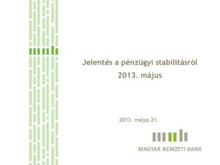 Jelentés a pénzügyi stabilitásról 2013. május