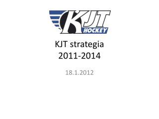 KJT strategia 2011-2014