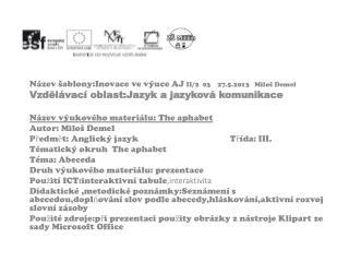 Název šablony:Inovace ve výuce AJ  II/2  03    27.5.2013   Miloš Demel