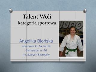 Talent Woli kategoria sportowa