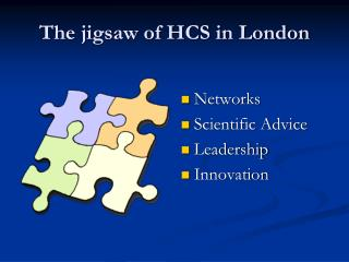 The jigsaw of HCS in London