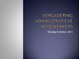 Vergadering administratieve medewerkers