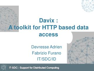 Davix : A  toolkit for HTTP based data access