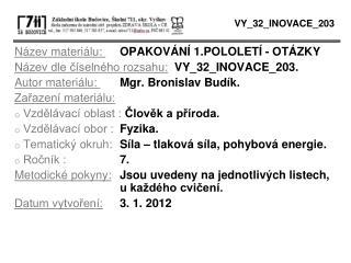 Název materiálu:  OPAKOVÁNÍ 1.POLOLETÍ - OTÁZKY Název dle číselného rozsahu: VY_32_INOVACE_203.