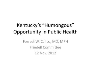 "Kentucky's ""Humongous"" Opportunity in Public Health"