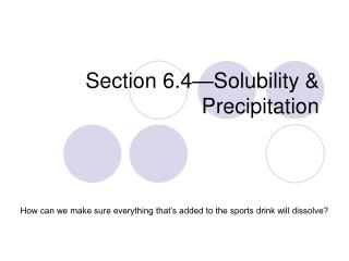 Section 6.4—Solubility & Precipitation