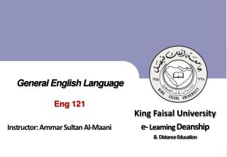 General English Language Eng 121 Instructor:  Ammar  Sultan Al- Maani