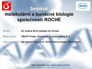 Seminář molekulární  a buněčné biologie společnosti ROCHE