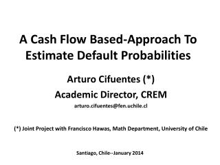 A Cash Flow Based-Approach To Estimate Default Probabilities