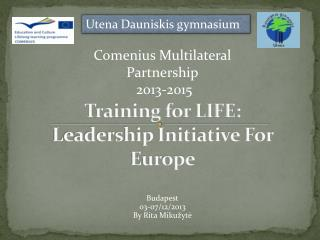 Training for LIFE: Leadership Initiative For Europe