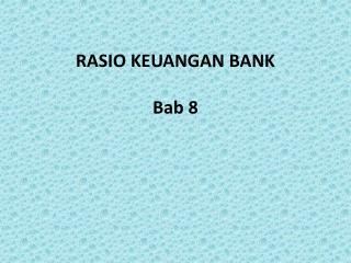 RASIO KEUANGAN BANK Bab 8