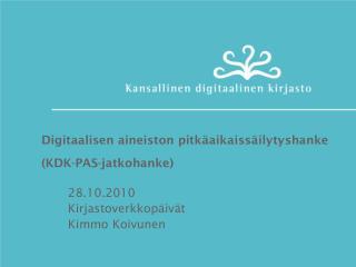 Digitaalisen aineiston pitkäaikaissäilytyshanke ( KDK-PAS-jatkohanke )
