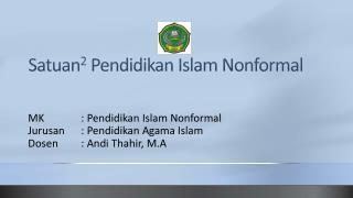 Satuan 2  Pendidikan Islam Nonformal
