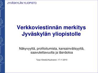 Verkkoviestinnän merkitys Jyväskylän yliopistolle