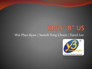 "KPI'S ""R"" US"