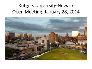 Rutgers University-Newark Open Meeting, January 28, 2014