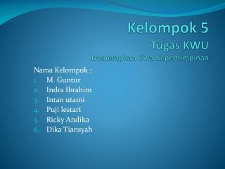 Kelompok 5 Tugas KWU Menerapkan Jiwa Kepemimpinan