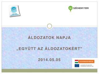 """Áldozatok Napja """"Együtt az áldozatokért"""" 2014.05.05"""