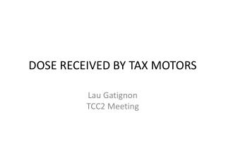 DOSE RECEIVED BY TAX MOTORS