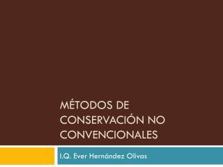 Métodos de conservación no Convencionales