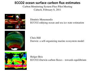 ECCO2 ocean surface carbon flux estimates Carbon Monitoring System Flux-Pilot Meeting