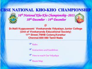 16 th  National Kho-Kho Championship -2013 10 th  December  - 14 th  December