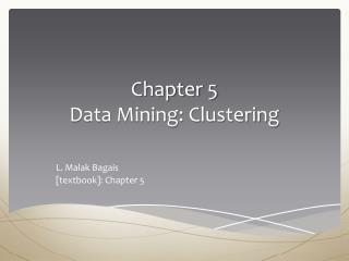 Chapter  5 Data Mining:  Clustering