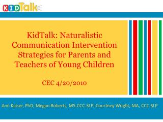 KidTalk: Naturalistic Communication Intervention Strategies for Parents and Teachers of Young Children  CEC 4