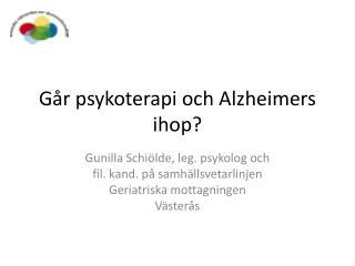 G�r psykoterapi och Alzheimers ihop?
