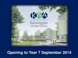 Opening  to Year 7  September 2014