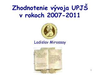 Zhodnotenie vývoja UPJŠ  v rokoch 2007-2011