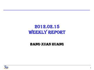 2012.02.15 Weekly report