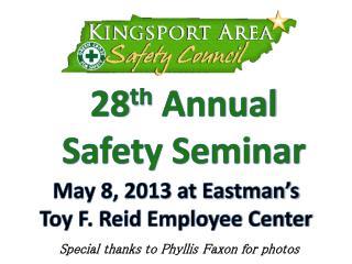 28 th  Annual  Safety Seminar