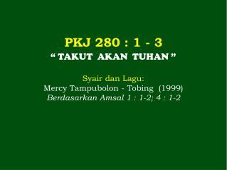 PKJ 280 : 1 - 3