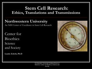 Stem Cell Research:  Ethics, Translations and Transmissions