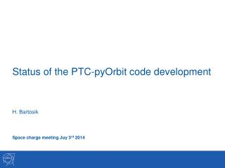 Status of the PTC- pyOrbit  code development