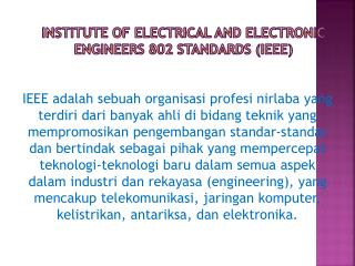 INSTITUTE OF ELECTRICAL AND ELECTRONIC  ENGINEERS 802  STANDARDS  (IEEE)