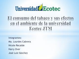E l  consumo del tabaco y sus efectos en el ambiente de la universidad  Ecotec  JTM