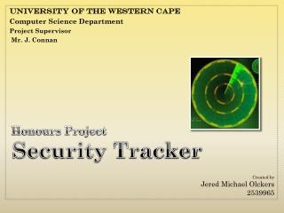 University of the Western Cape Computer Science Department Project Supervisor  Mr. J. Connan