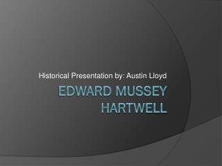 Edward  Mussey  Hartwell