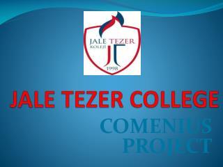 JALE TEZER COLLEGE