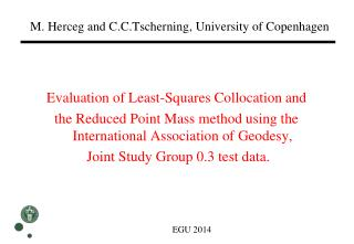M.  Herceg  and  C.C.Tscherning ,  University  of Copenhagen