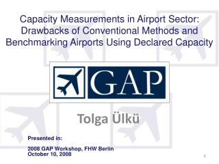 Capacity Measurements in Airport Sector: Drawbacks of Conventional Methods and Benchmarking Airports Using Declared Capa