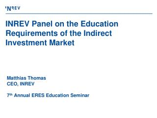 INREV Panel on the Education Requirements of the Indirect Investment Market