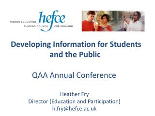 Developing Information for Students   and the Public  QAA Annual Conference